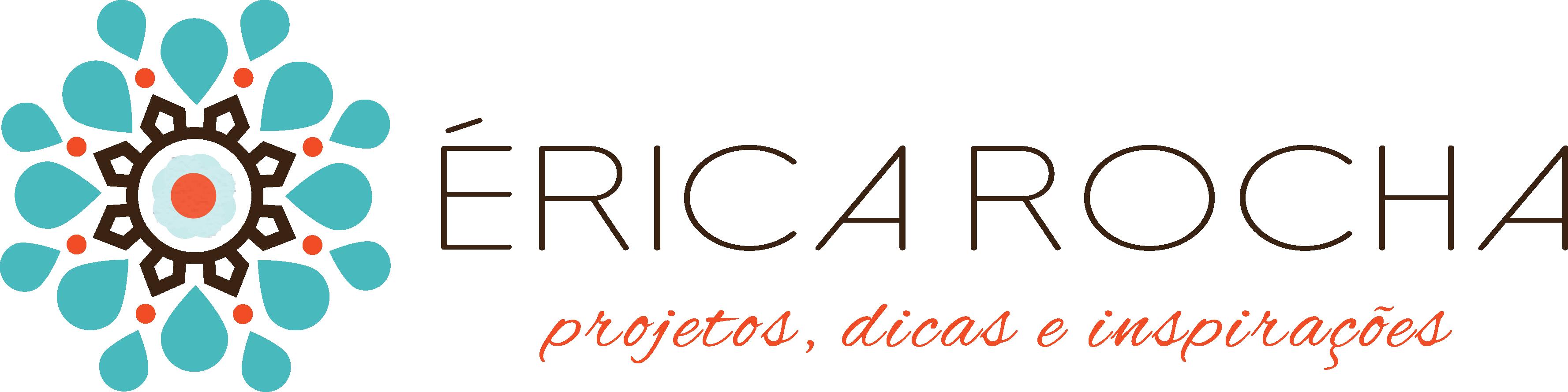 Érica Rocha Projetos, dicas e inspirações